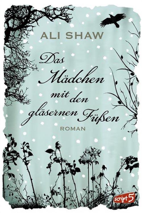 Ali Shaw - Das Mädchen mit gläsernen Füßen
