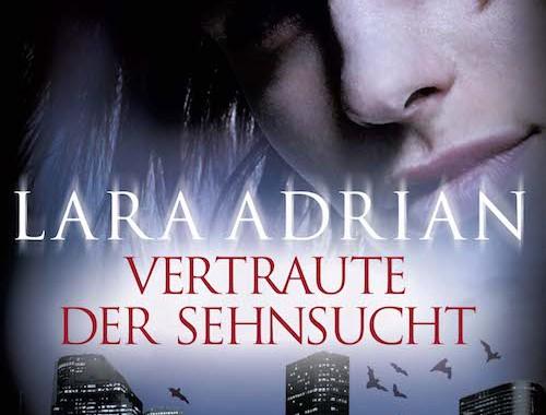 Vertraute der Sehnsucht von Lara Adrian