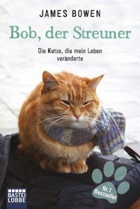 Rezension | Bob der Streuner | James Bowen | London | England | Katzen | Drogen | Bastei Lübbe | tintenmeer.de