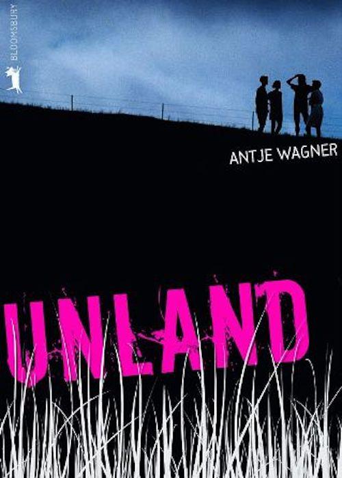 Rezension Unland von Antje Wagner | Jugendbuch | Mobbing | Berlin | Mystery | Literaturpreis | Feuergriffel | Problemkind | Toleranz | Homosexualität | Tintenmeer