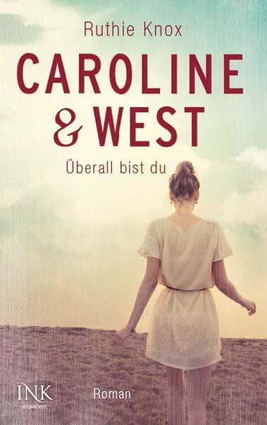 Caroline & West - Überall bist du von Ruthie Knox