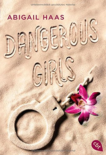 Rezension | Dangerous Girls | Abigail Haas | cbt Verlag | Thriller | Jugendbuch | Insel | Sommer | Aruba | Spring Break | tintenmeer.de