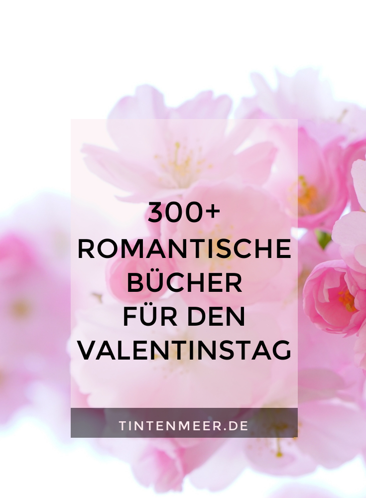 300+ romantische Bücher für den Valentinstag | Romance | Liebesromane | tintenmeer.de