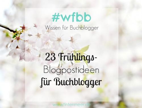 Bloggen | Blogpost | Ideen | Inspiration | Frühling | Tipps | Schreiben | Buchblog | Blogartikel | tintenmeer.de