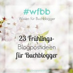 23 Fühlingspostideen für Buchblogger