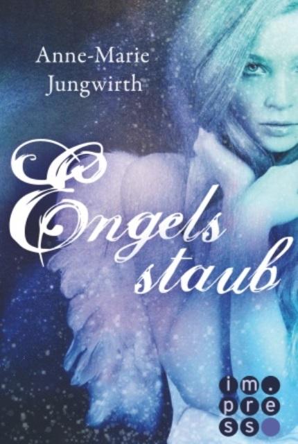 Rezension | Engelsstaub | Anne-Marie Jungwirth | imress | carlsen | Fantasy | Romance | Romantasy | Lovestory | tintenmeer