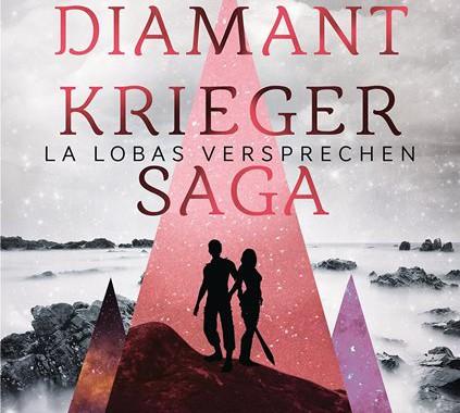 Rezension | Diamantkrieger Saga | La Lobas Versprechen | Bettina Belitz [ Fantasy | Lovestory | Liebe | tintenmeer.de