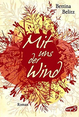 Bettina Belitz | Mit uns der Wind Cover | Young Adult | Drachenfliegen | Liebe | Festival | Rock am Ring | Jugendbuch | Romance | Narkolepsie | tintenmeer.de