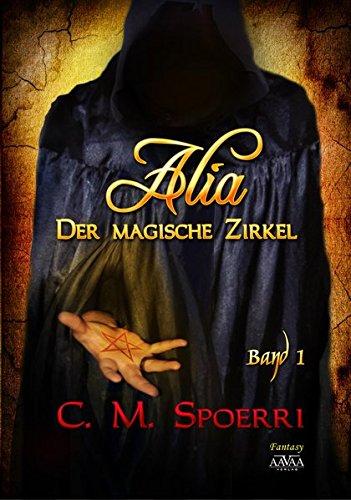 Alia Der magische Zirkel | C. M. Spoerri | Fantasy | Magie | tintenmeer.de
