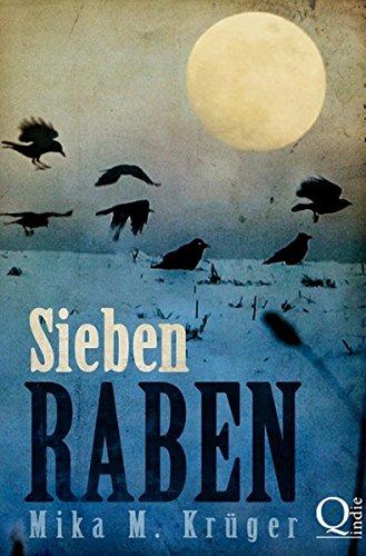 Rezension | Sieben Raben | Mika M. Krüger | Quindie | Krimi | Mystery | tintenmeer