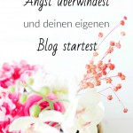angst üˆberwinden und blog starten