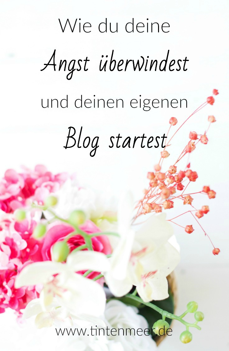 Angst überwinden | bloggen | blogging tipps | blogger | tutorial | hilfe | idee | anleitung | blog | wordpress | schreiben | tintenmeer.de