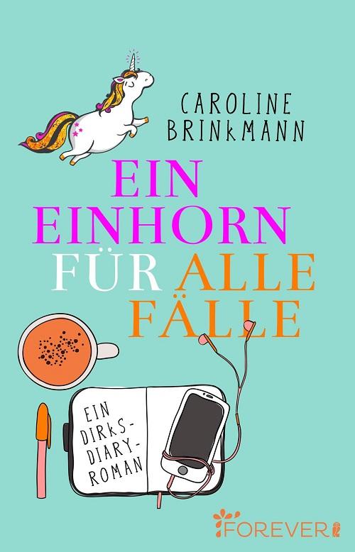 Rezension | Ein Einhorn für alle Fälle | Dirks Diary | Caroline Brinkmann | Bücher | Unicorn | Facebook | Social Media | Humor | tintenmeer.de