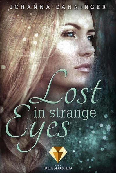 Rezension | Lost in Strange Eyes | Johanna Danninger | Dystopie | Romantasy | Aliens | Romance | tintenmeer.de