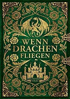 Rezension | Anthologie | Drachen | Fantasy | Drachenmond Verlag | Kurzgeschichten | Magie | tintenmeer.de
