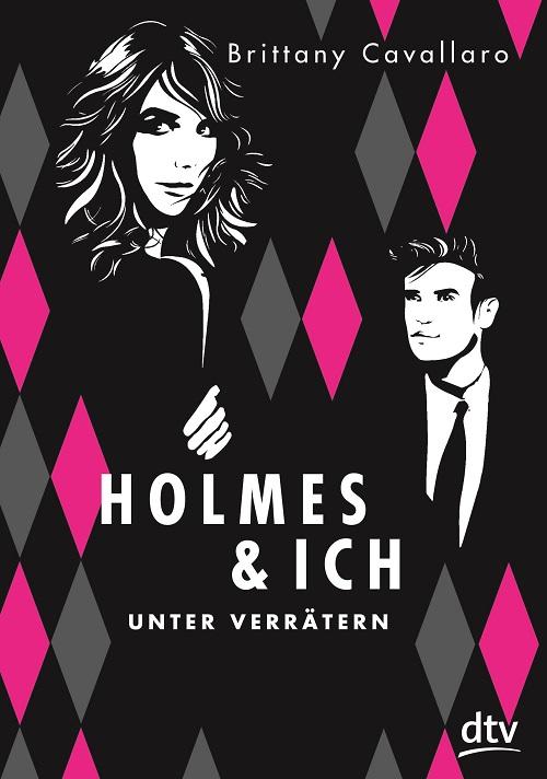 Holmes und Ich | Unter Verrätern | Brittany Cavallaro | Rezension | Berlin | England | Sherlock | Detektiv | Thriller | Spannung | Liebe | Sheldon Cooper | Jugendbuch | tintenmeer.de