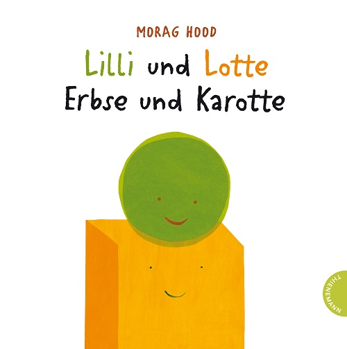 Rezension | Lilli und Lotte | Erbse | Karotte | Morag Hood | Kinderbuch | Bilderbuch | Gemüse | Freundschaft | Unterschied | lustig | niedlich | tintenmeer.de