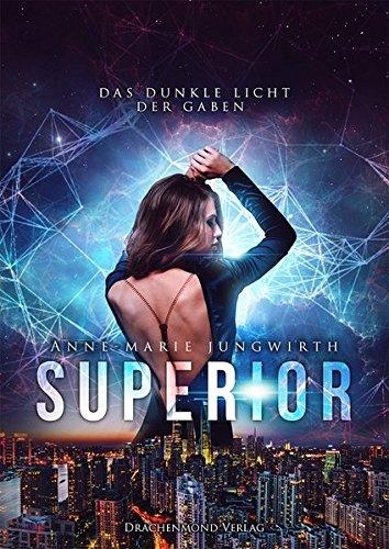 Rezension Superior: Das dunkle Licht der Gaben von Anne-Marie Jungwirth | Dystopie | Fantasy | Drachenmond Verlag | Tintenmeer
