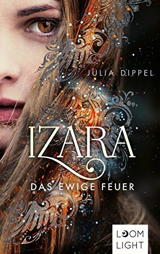 Izara | Julia Dippel | Fantasy | Dämon | Feuer | Liebe | Romance | tintenmeer.de | Jugendbuch