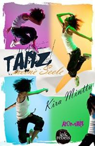 Rezension   Tanz meine Seele Kira Minttu   Jugendbuch   Liebe   New Adult   Tanzen   tintenmeer.de
