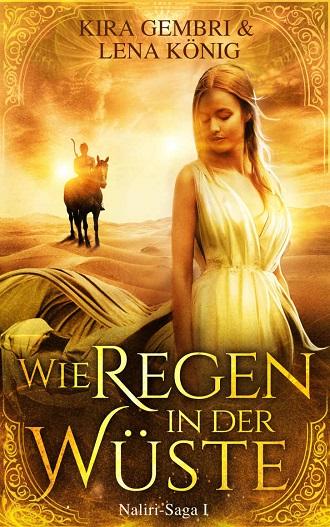 Rezension | Wie Regen in der Wüste | Naliri | Kira Gembri | Fantasy | Liebe | Game of Thrones | Fanfiction | Stockholm-Syndrom | tintenmeer