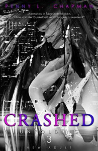 Unfolding | Crashed | Penny L. Chapman | New Adult | Liebe | Love | Erotik | heart breaking | tintenmeer.de