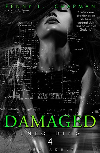 Rezension | Damaged | Penny L. Chapman | Unfolding | Elisha | Phoenix | Erotik | New Adult | Lovestory | Liebe | Miami | tintenmeer