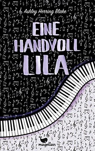 Rezension | Eine Handvoll Lila | Ashley Herring Blake | Magellan | Jugendbuch | Musik | Erwachsen werden | Pianistin | tintenmeer