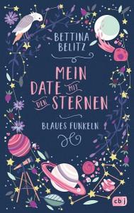 Mein Date mit den Sternen von Bettina Belitz | Blaues Funkeln | Jugendbuch | cbj Verlag | Weltraum | Liebe | Liebesgeschichte | Tintenmeer