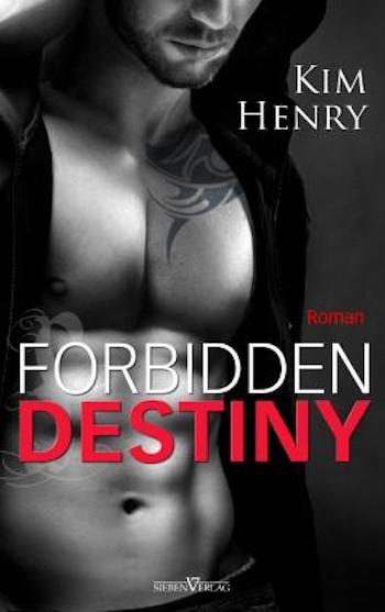 Rezension | Forbidden Destiny | Kim Henry | Romeo | Chicago | Mafia | Kämpfer | Verbotene Liebe | Romance | Liebesgeschichte | Erotik | New Adult | Tintenmeer