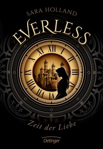 Rezension Everless Zeit der Liebe von Sara Holland | Jugendbuch | Zeitreise | Oetinger Verlag | Liebe | Romantik | Fantasy | Tintenmeer