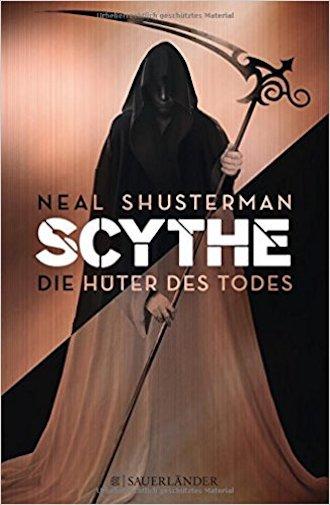 Rezension | Scythe Hüter des Todes | Neal Shusterman | Utopie | Dystopie | Fantasy | Totengötter | Sauerländer | Jugendbuch | tintenmeer