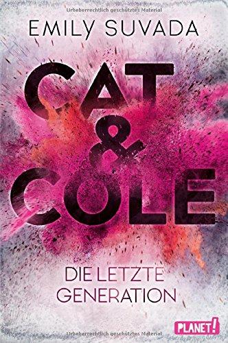 Cat & Cole 1 – Die letzte Generation von Emily Suvada Buchcover