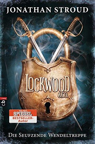 Lockwood & Co. 1 – Die seufzende Wendeltreppe von Jonathan Stroud Buchcover