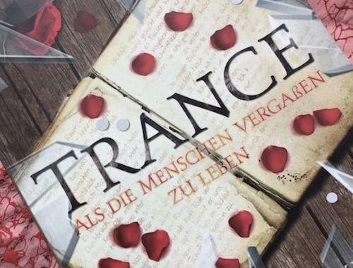 Rezension Trance Als die Menschen vergaßen zu leben von Veronika Serwotka und Laura Schmolke | Dystopie | Elysium | Zukunft | Tagträumer Verlag | Tintenmeer
