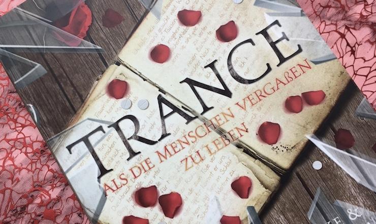 Rezension Trance Als die Menschen vergaßen zu leben von Veronika Serwotka und Laura Schmolke Aufmacherbild