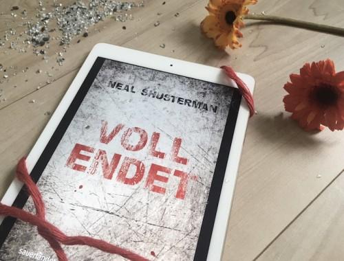 Rezension Vollendet von Neal Shusterman | Unwind | Scythe | Organspende | Dystopie | Sauerländer | Jugendbuch | Tintenmeer
