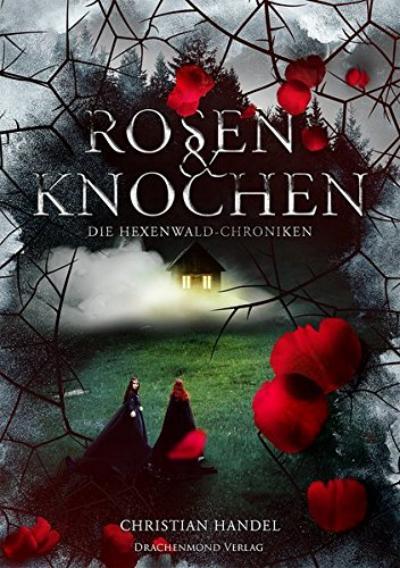 Buchcover Rosen und Knochen von Christian Handel