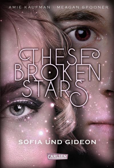 Buchcover These Broken Stars 3 von Amie Kaufman und Meagan Spooner