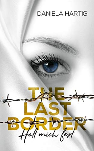 Rezension The Last Border: Halt mich fest von Daniela Hartig