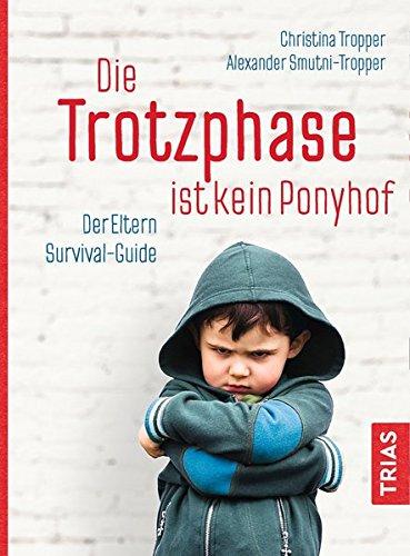 Rezension Die Trotzphase ist kein Ponyhof von Christina Tropper und Alexander Smutni-Tropper
