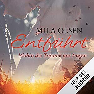 Rezension Entführt 4 – Wohin die Träume uns tragen von Mila Olsen