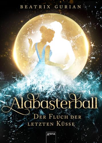Cover Alabasterball: Der Fluch der letzten Küsse von Beatrix Gurian