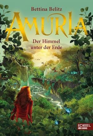 Cover Amuria Der Himmel unter der Erde Bettina Belitz
