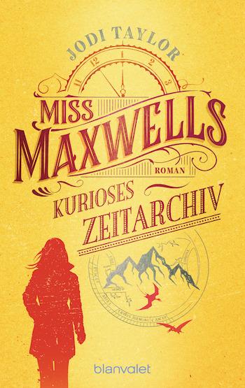 Cover Miss Maxwells kurioses Zeitarchiv Jodi Taylor