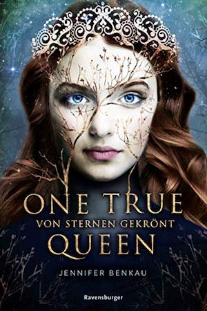 Cover One True Queen Von Sternen gekrönt Jennifer Benkau