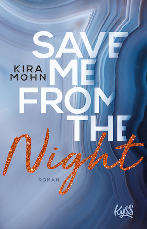 Save me from the Night Kira Mohn Cover