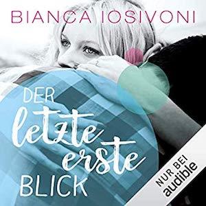 Hörbuch-Cover Der letzte erste Blick von Bianca Iosivoni